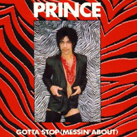 Gotta Stop (Messin' About) [Maxi Single] single from Dirty Mind, Warner Bros. Records (1981)