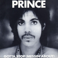 Gotta Stop (Messin' About) single from Dirty Mind, Warner Bros. Records (1981)